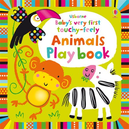 Baby's Very First Touchy Feely Animals Play Book