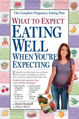 What to Expect - Eating Well When You're Expecting