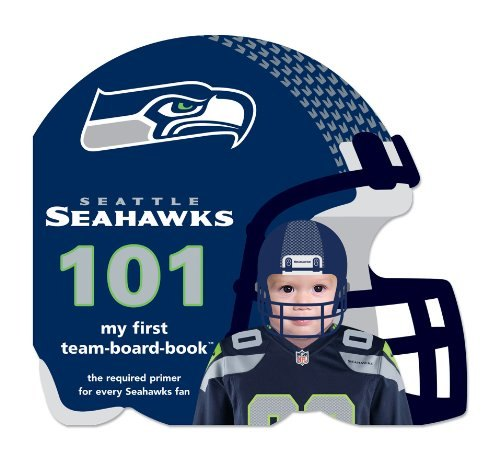 Seattle Seahawks 101: My First Team Book