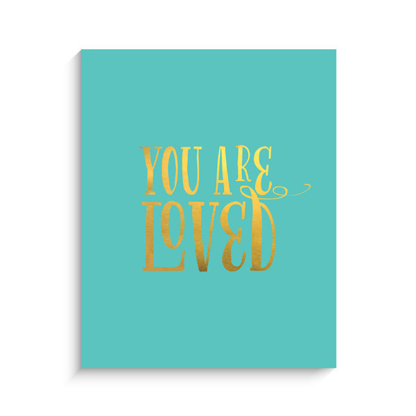 Lucy Darling You are Loved Metallic Art Print - Aqua